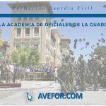 ¿Qué es la Academia de Oficiales de la Guardia Civil?
