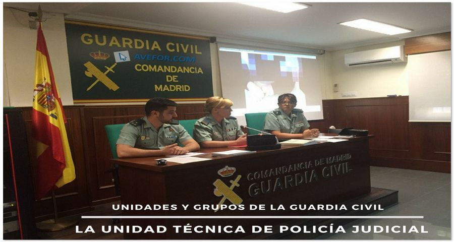 Grupos de la Guardia Civil. La Unidad Técnica de Policía Judicial