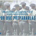 Oposiciones a Guardia Civil: ¿Por qué prepararlas?
