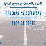 Pruebas psicofísicas de las oposiciones a Guardia Civil y nota de corte